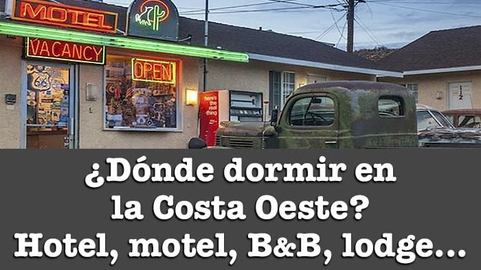 DONDE DORMIR EN LA COSTA OESTE