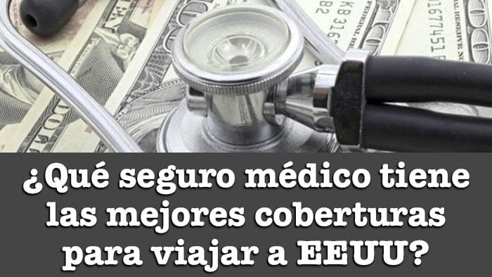 QUE SEGURO MEDICO TIENE LAS MEJORES COBERTURAS PARA VIAJAR A EEUU