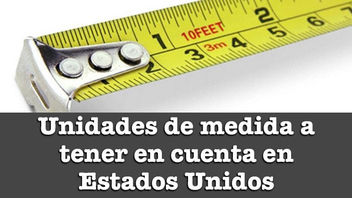 UNIDADES DE MEDIDA A TENER EN CUENTA EN ESTADOS UNIDOS
