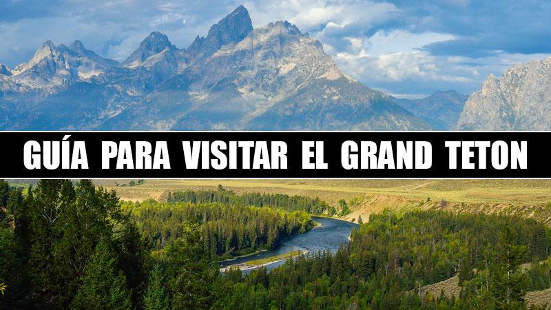 GUIA PARA VISITAR EL GRAND TETON