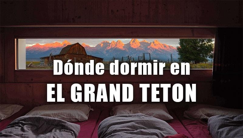 DONDE DORMIR EN EL GRAND TETON