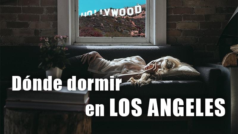 DONDE DORMIR EN LOS ANGELES