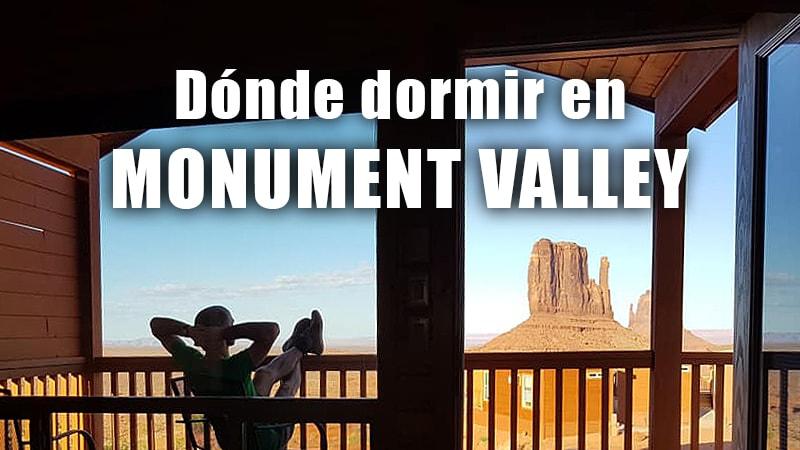DONDE DORMIR EN MONUMENT VALLEY