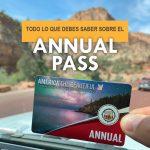 Todo lo que debes saber sobre el Annual Pass - El pase anual para visitar todos los parques nacionales de eeuu