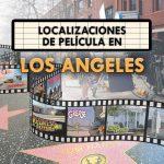 LOCALIZACIONES DE PELÍCULA EN LOS ANGELES