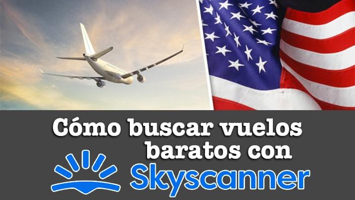COMO BUSCAR VUELOS BARATOS CON SKYSCANNER-min