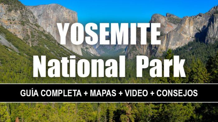 YOSEMITE NATIONAL PARK GUIA COMPLETA MAPAS VIDEO CONSEJOS